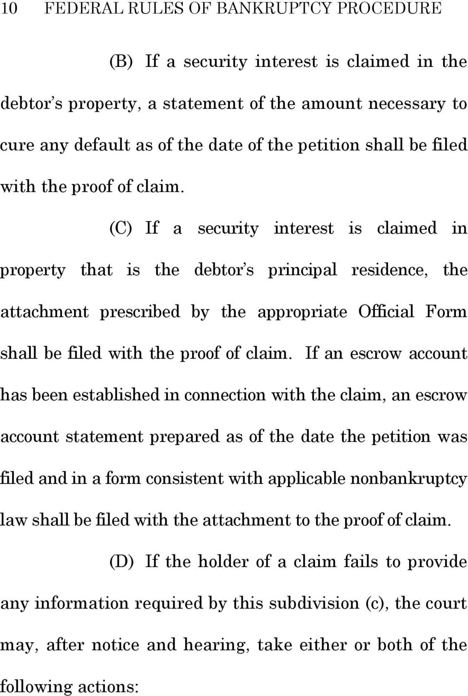 (C) If a security interest is claimed in property that is the debtor s principal residence, the attachment prescribed by the appropriate Official Form shall  If an escrow account has been established