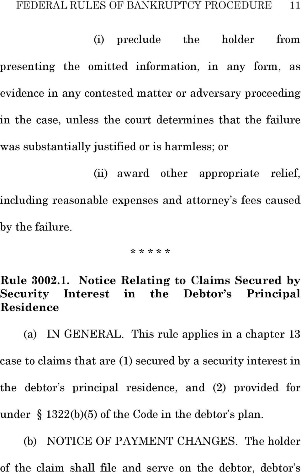 * * * * * Rule 3002.1. Notice Relating to Claims Secured by Security Interest in the Debtor s Principal Residence (a) IN GENERAL.