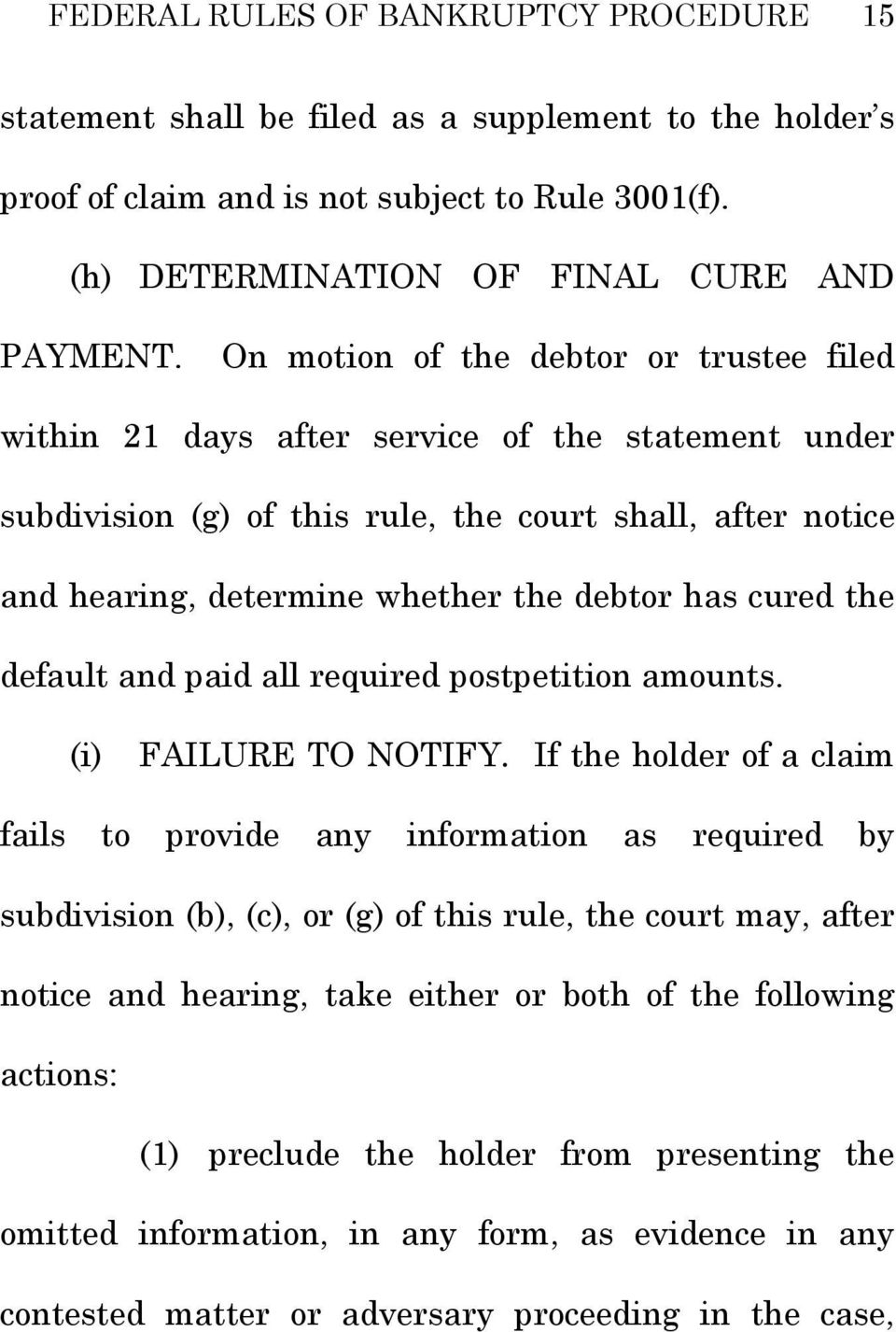 cured the default and paid all required postpetition amounts. (i) FAILURE TO NOTIFY.