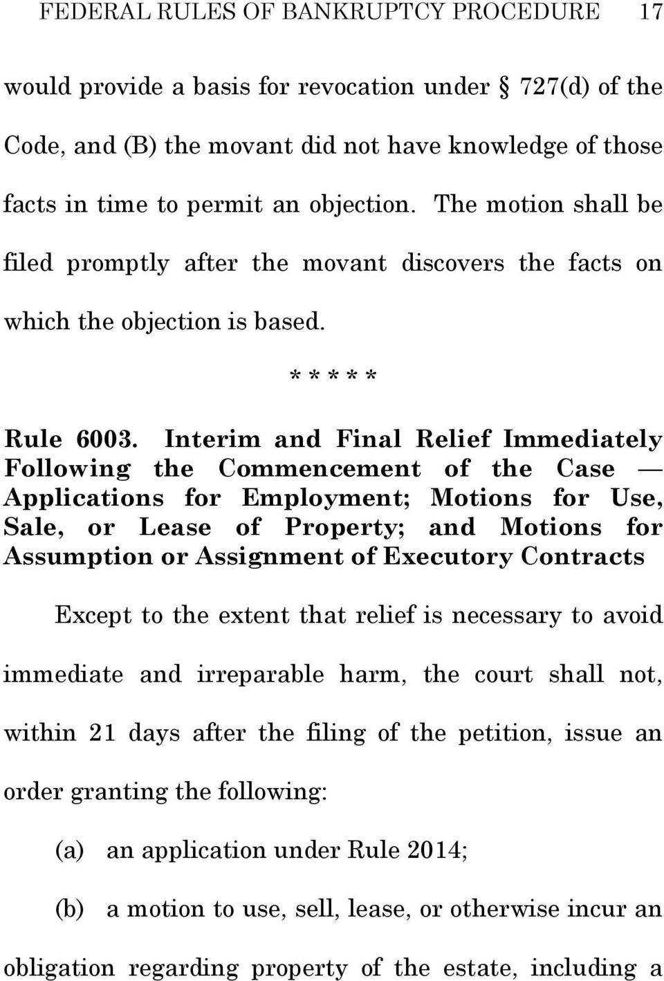 Interim and Final Relief Immediately Following the Commencement of the Case Applications for Employment; Motions for Use, Sale, or Lease of Property; and Motions for Assumption or Assignment of