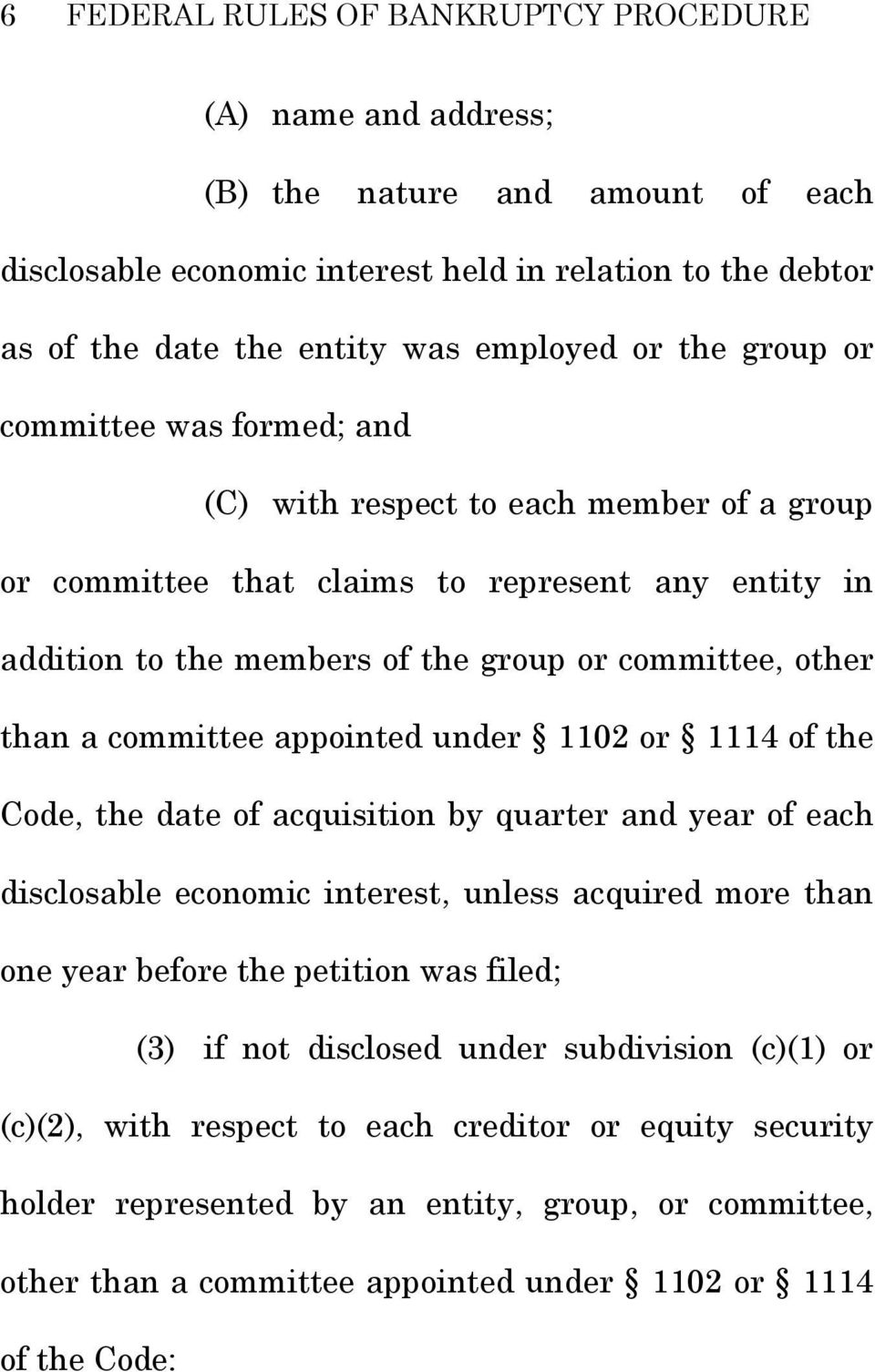 committee appointed under 1102 or 1114 of the Code, the date of acquisition by quarter and year of each disclosable economic interest, unless acquired more than one year before the petition was