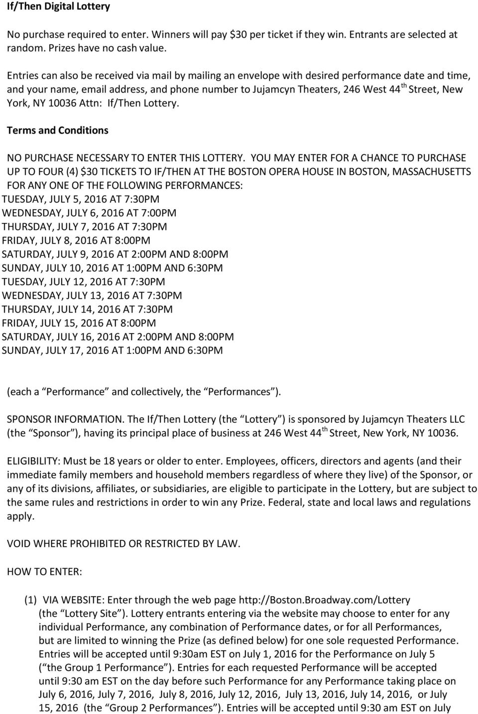 York, NY 10036 Attn: If/Then Lottery. Terms and Conditions NO PURCHASE NECESSARY TO ENTER THIS LOTTERY.