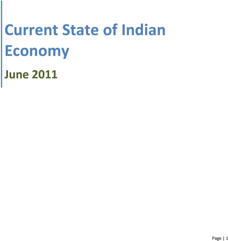 current state of indian economy In its current form, the indian economy is like a car sputtering forward  and  certain goods, rather than the current system of state regulations.