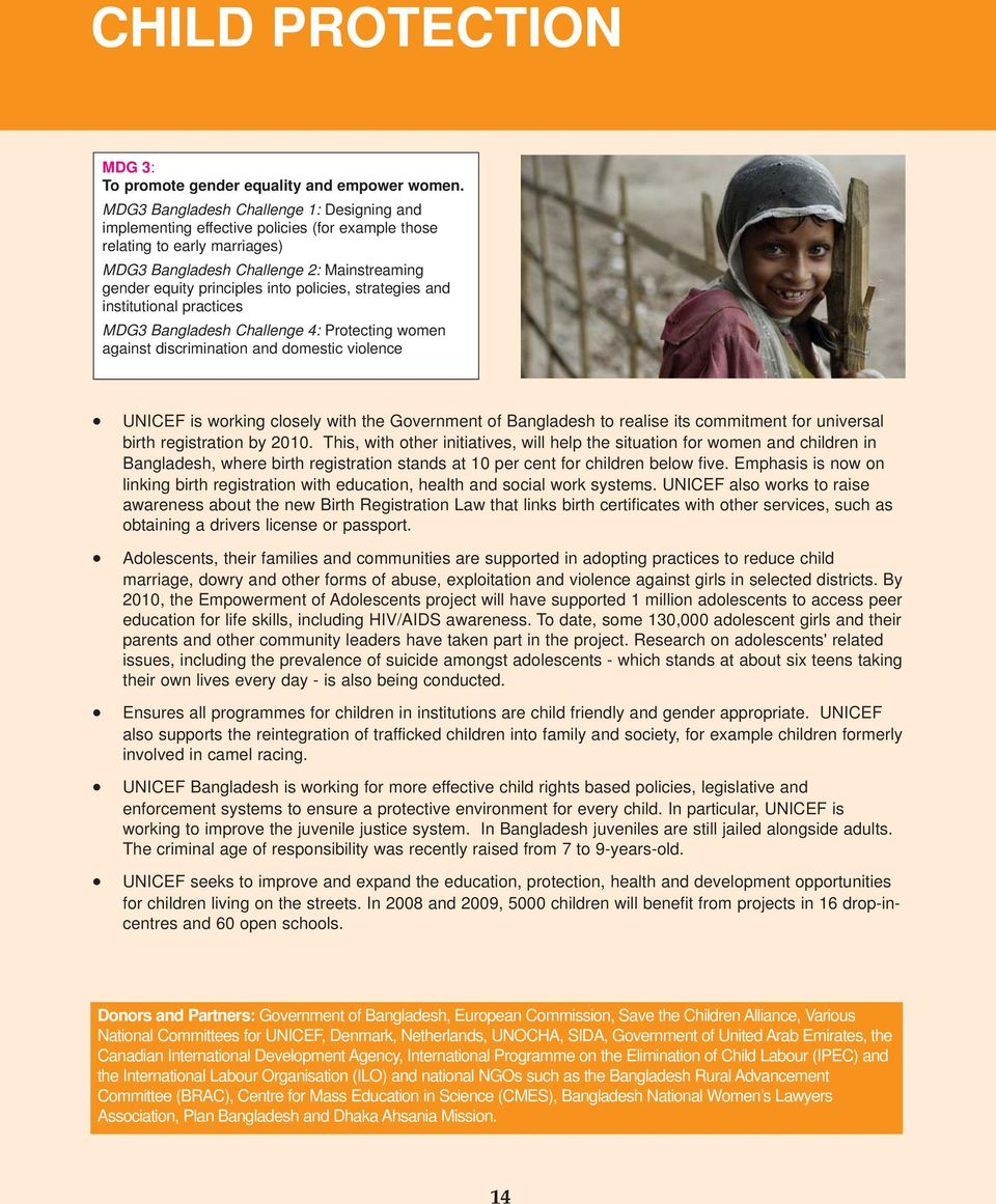 policies, strategies and institutional practices MDG3 Bangladesh Challenge 4: Protecting women against discrimination and domestic violence UNICEF is working closely with the Government of Bangladesh