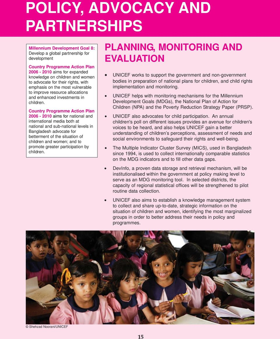 Country Programme Action Plan 2006-2010 aims for national and international media both at national and sub-national levels in Bangladesh advocate for betterment of the situation of children and