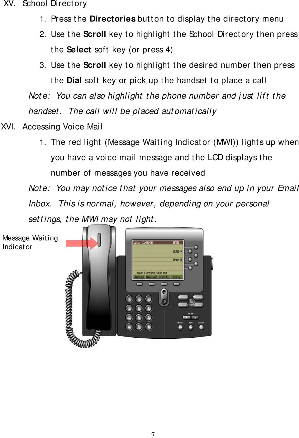 The call will be placed automatically XVI. Accessing Voice Mail 1.
