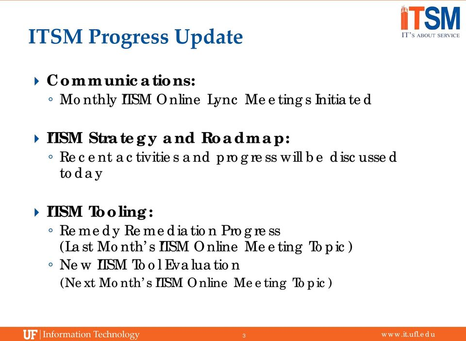 discussed today ITSM Tooling: Remedy Remediation Progress (Last Month s ITSM