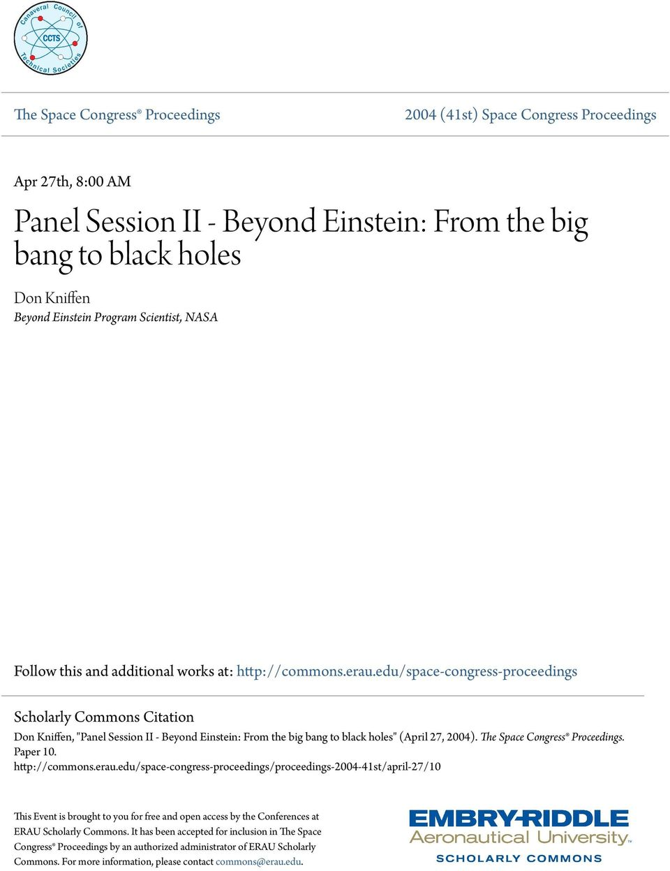 "edu/space-congress-proceedings Scholarly Commons Citation Don Kniffen, ""Panel Session II - Beyond Einstein: From the big bang to black holes"" (April 27, 2004). The Space Congress Proceedings."