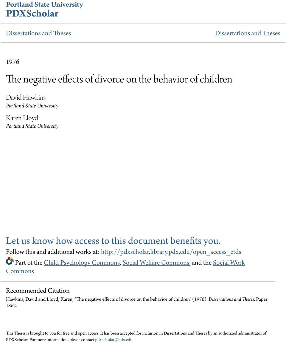 divorce research paper outline Research indicates that divorce is a painful transition in the lives of all involved, especially children their wounds become more painful and troublesome over time the impact of divorce steadily increases over the first three decades of children's lives (children & divorce, 2001.