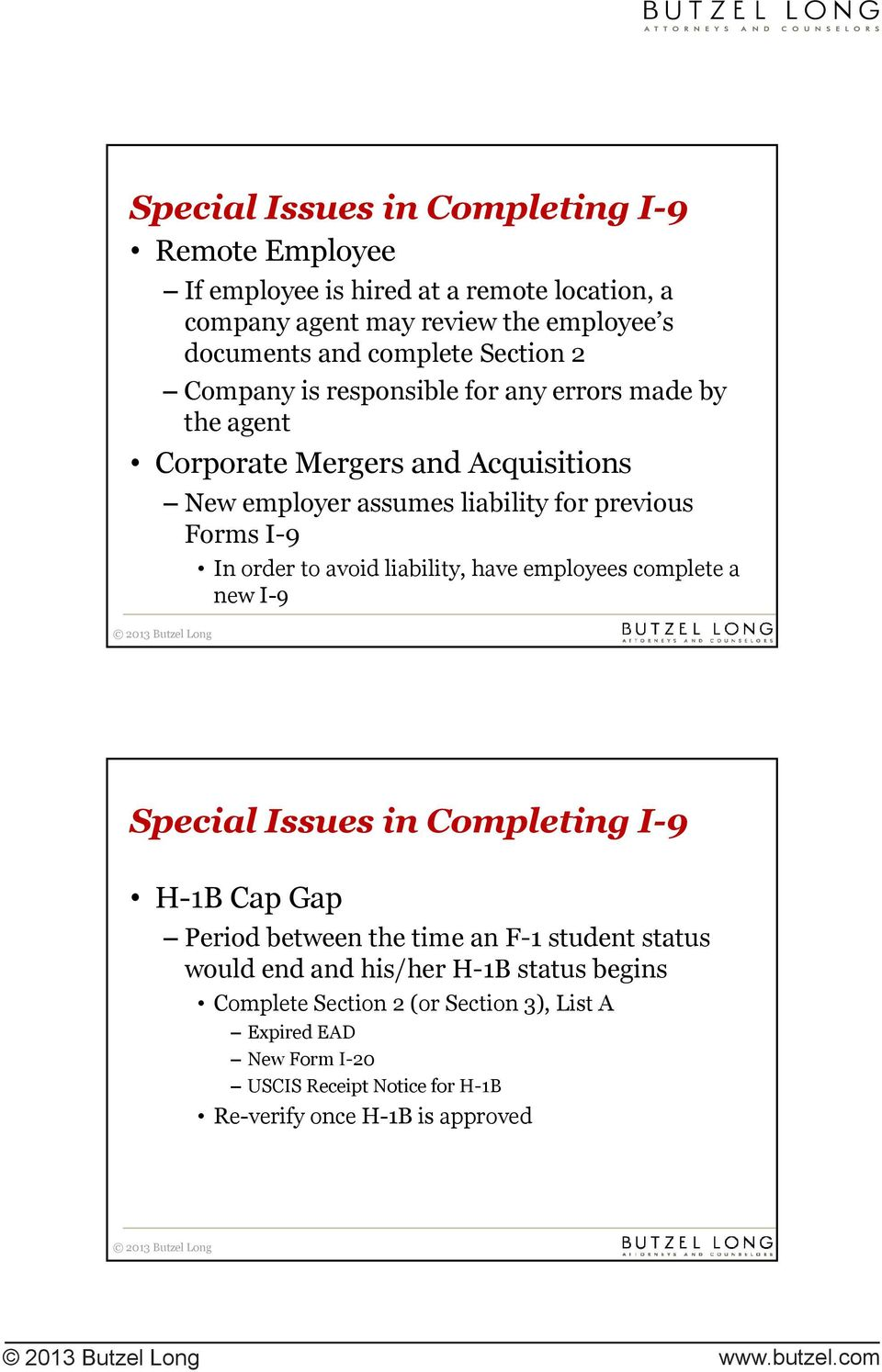 order to avoid liability, have employees complete a new I-9 Special Issues in Completing I-9 H-1B Cap Gap Period between the time an F-1 student status would end