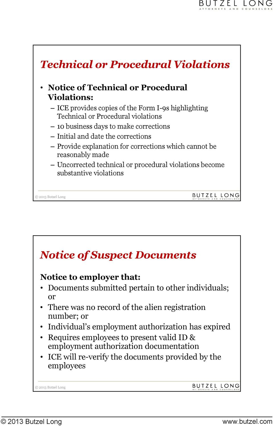 violations Notice of Suspect Documents Notice to employer that: Documents submitted pertain to other individuals; or There was no record of the alien registration number; or Individual s