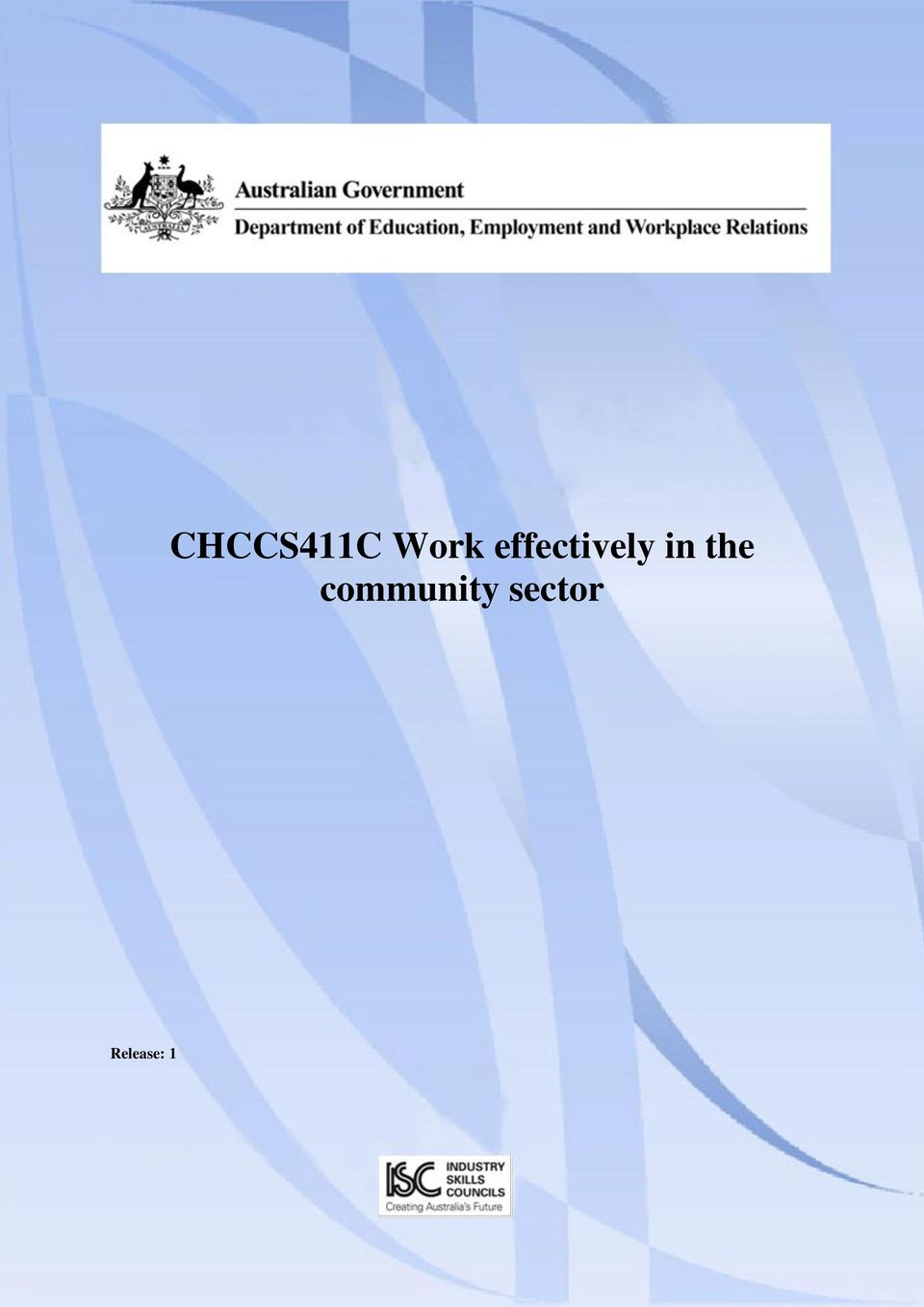chccs411a work effectively in the community Community services institute of training  work and/or community education or development  community services work: chccs411a work effectively in the community.