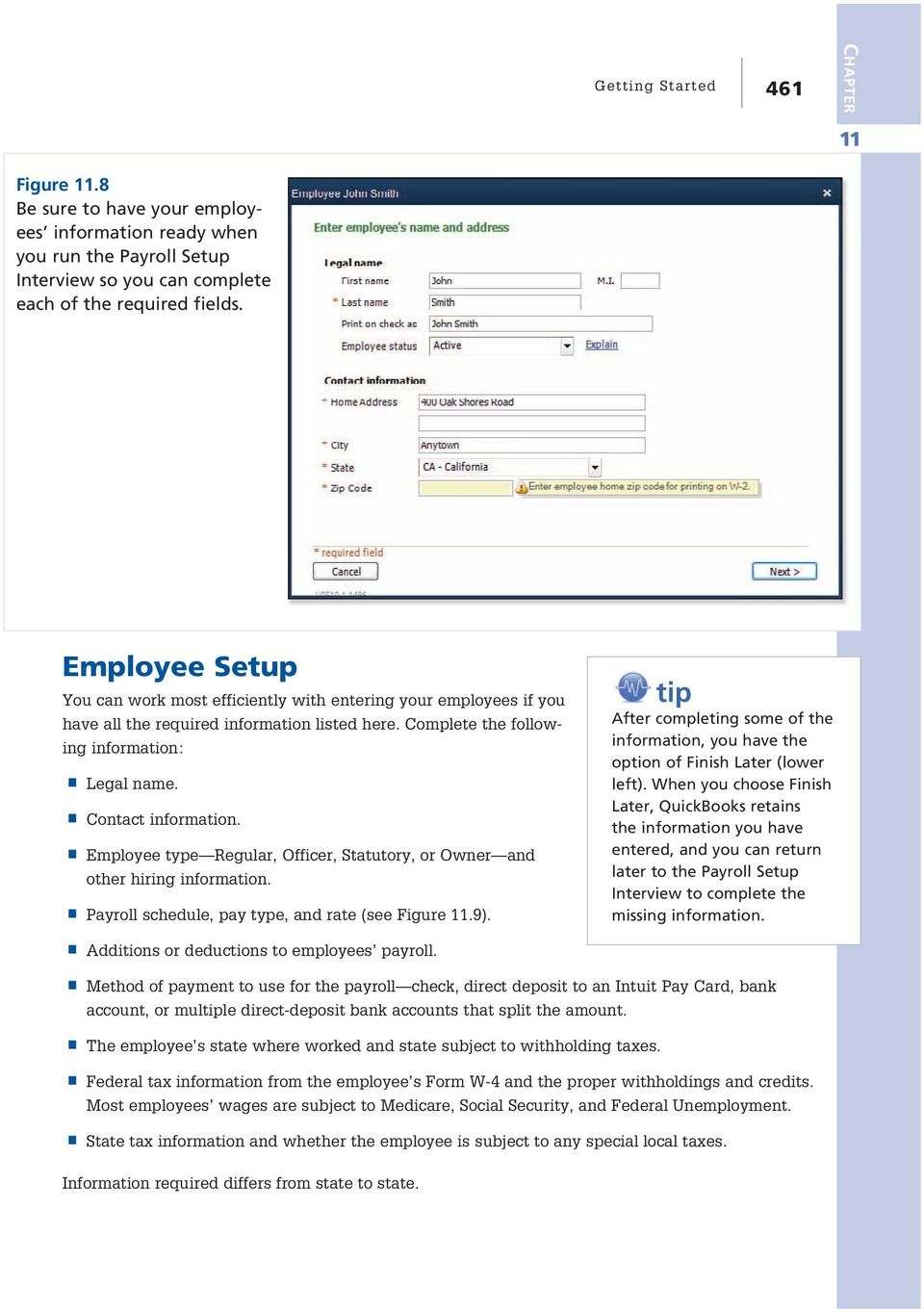 Employee type Regular, Officer, Statutory, or Owner and other hiring information. Payroll schedule, pay type, and rate (see Figure.9 ).