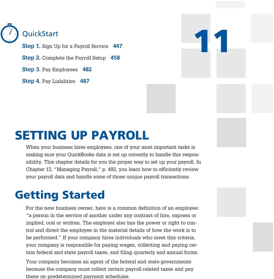 This chapter details for you the proper way to set up your payroll. In Chapter 12, Managing Payroll, p.
