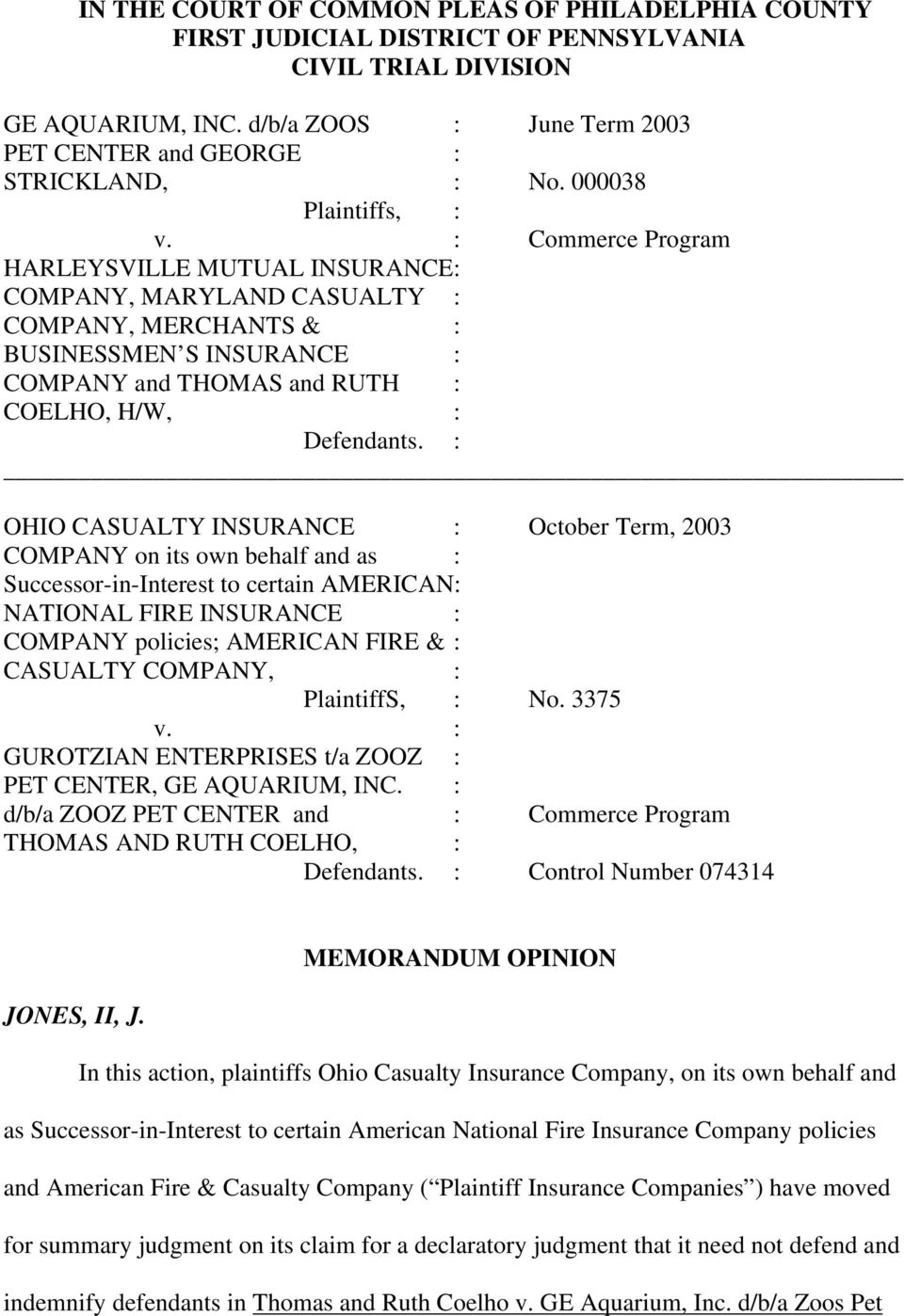 : Commerce Program HARLEYSVILLE MUTUAL INSURANCE : COMPANY, MARYLAND CASUALTY : COMPANY, MERCHANTS & : BUSINESSMEN S INSURANCE : COMPANY and THOMAS and RUTH : COELHO, H/W, : Defendants.