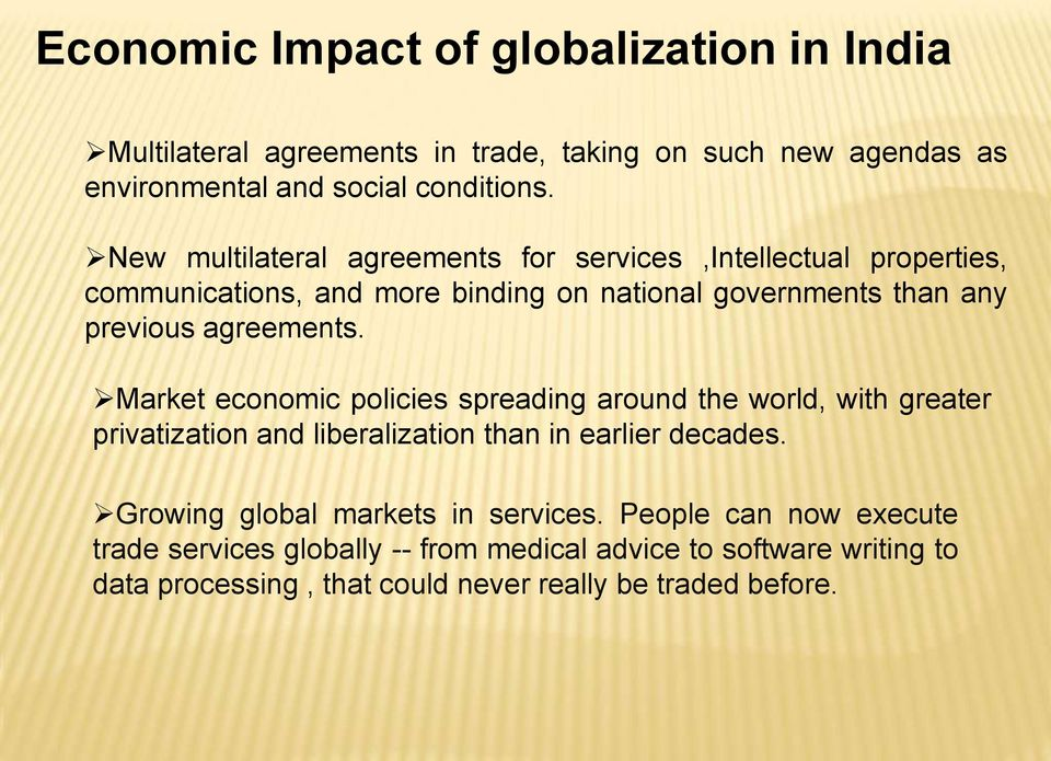 globalisation on the indian economy As globalisation is a borderless economy, it should be able to trade without barrier largely generated by customers' demands, globalisation is very important for current business survival.