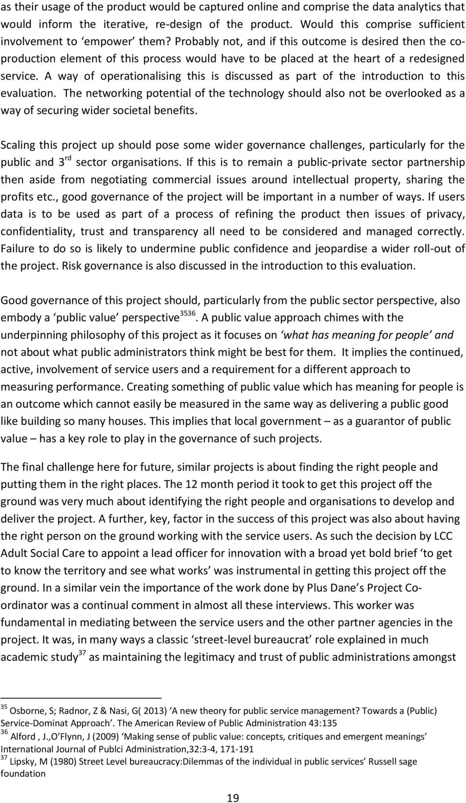 munro review lipsky s notion of street level bureaucracy Street-level bureaucracy: dilemmas of the individual in public services, written by michael lipsky in 1980, is an analysis of street-level bureaucracies which describes the process whereby lower ranking employees of human service agencies utilize some level.