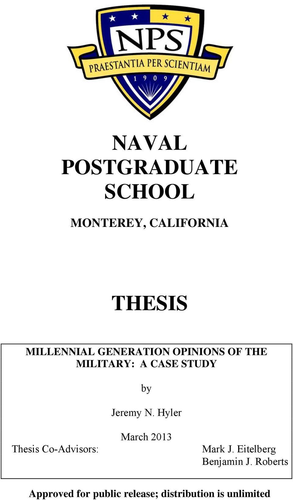 naval postgraduate school thesis proposal Dissertations, capstone project reports, and final project reports if you don't see your department or program listed below, then you are allowed to choose a recognized citation style or you will be directed to use a particular style by your advisor we recommend you check with your advisor at the thesis proposal stage.
