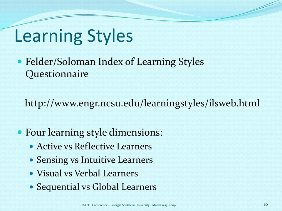 learning styles questionnaire Accommodated by instruction tailored to those learning styles some of the most popular learning-style schemes include the (1992) learning styles questionnaire.