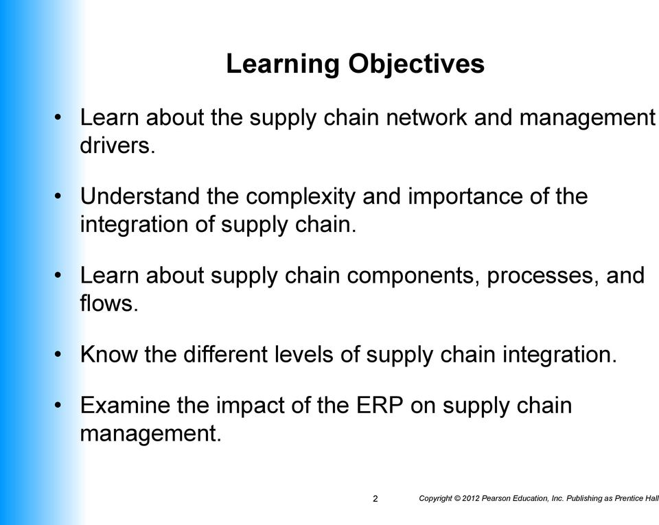 Learn about supply chain components, processes, and flows.