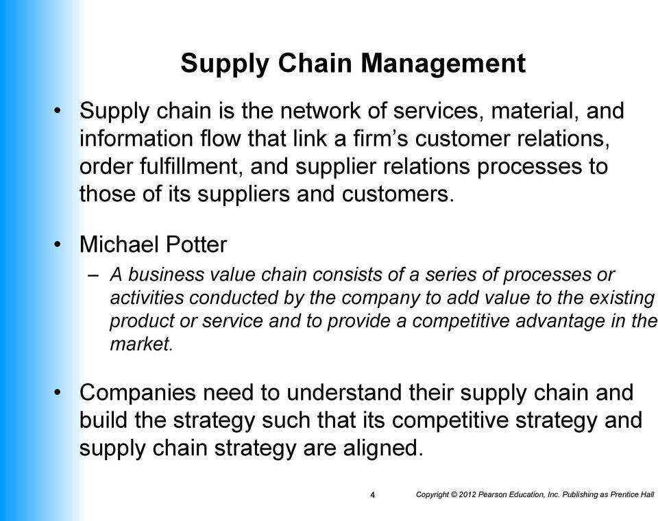 Michael Potter A business value chain consists of a series of processes or activities conducted by the company to add value to the existing