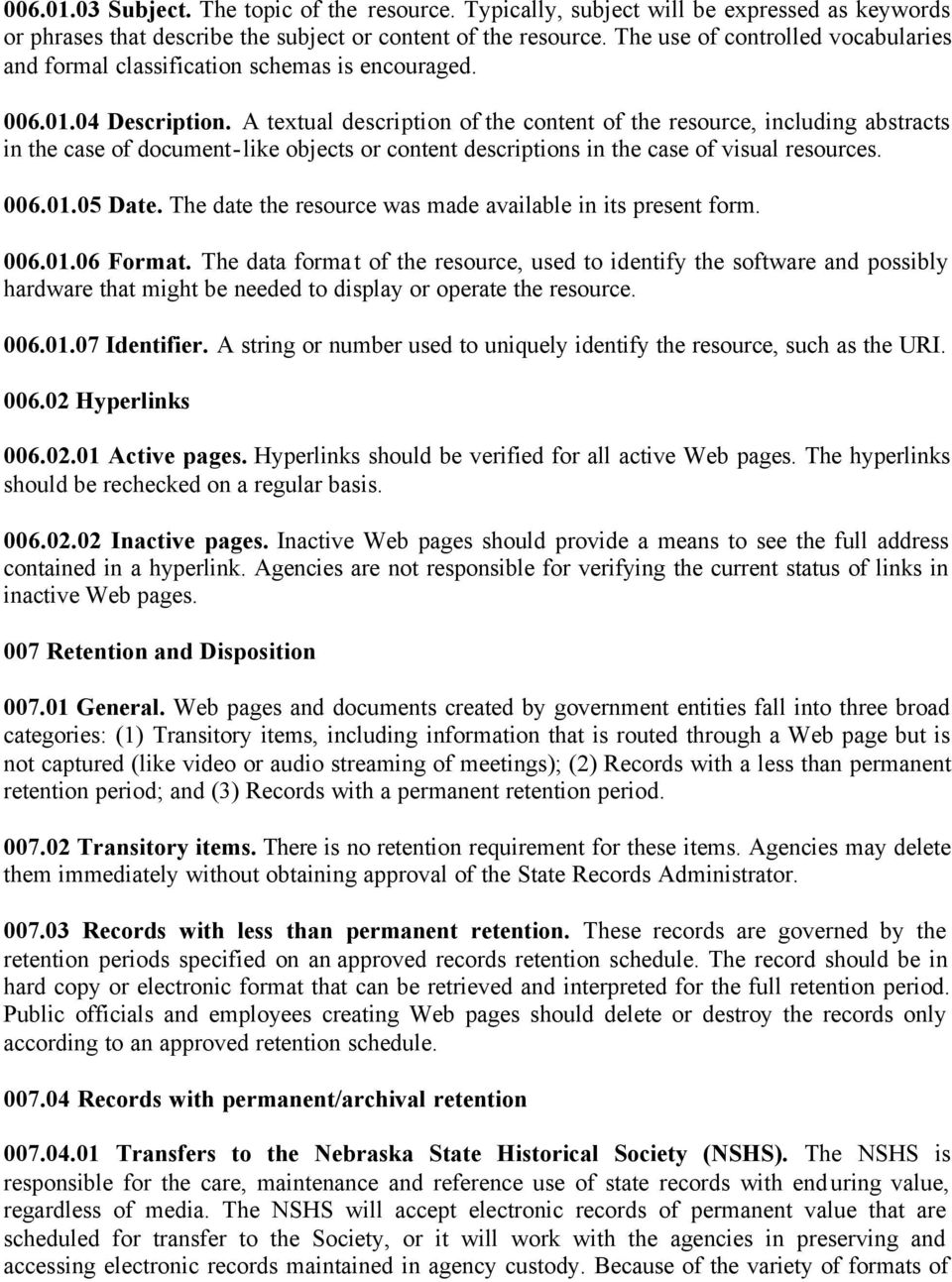 A textual description of the content of the resource, including abstracts in the case of document-like objects or content descriptions in the case of visual resources. 006.01.05 Date.