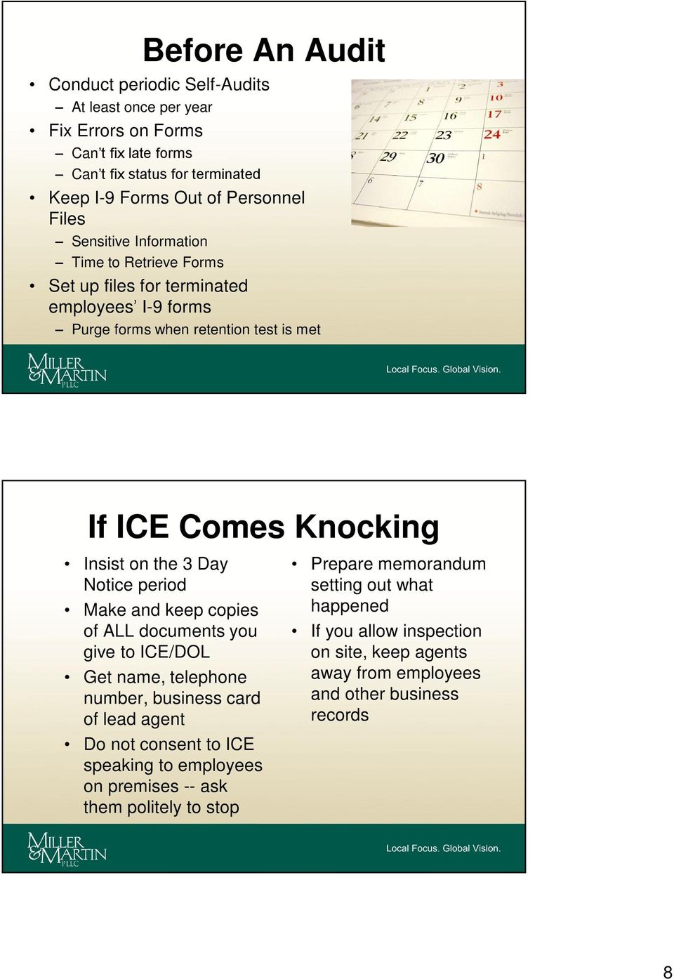 Day Notice period Make and keep copies of ALL documents you give to ICE/DOL Get name, telephone number, business card of lead agent Do not consent to ICE speaking to employees