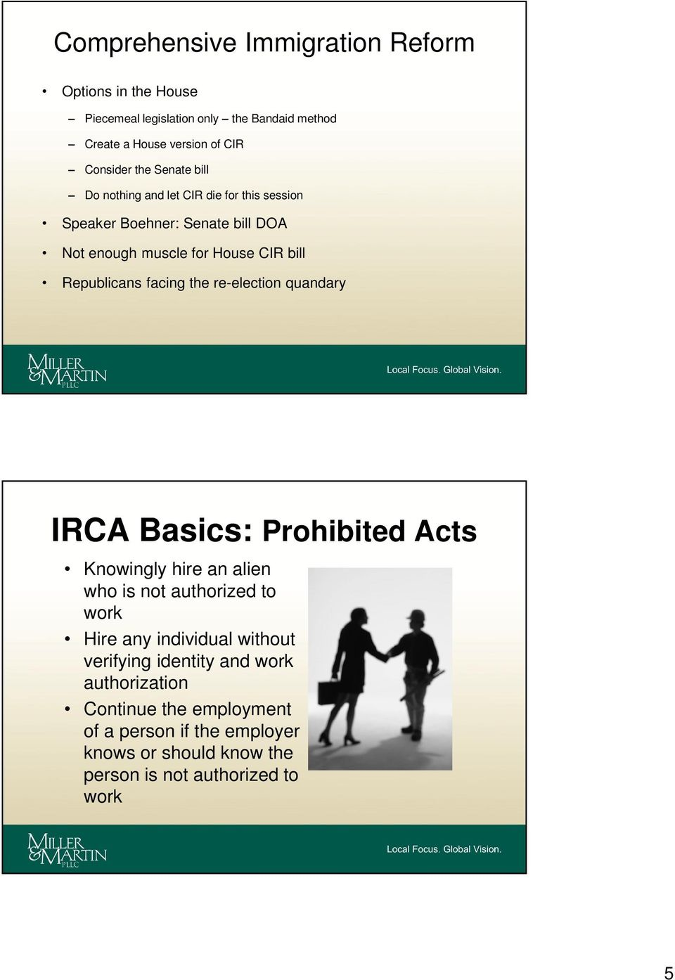 the re-election quandary IRCA Basics: Prohibited Acts Knowingly hire an alien who is not authorized to work Hire any individual without