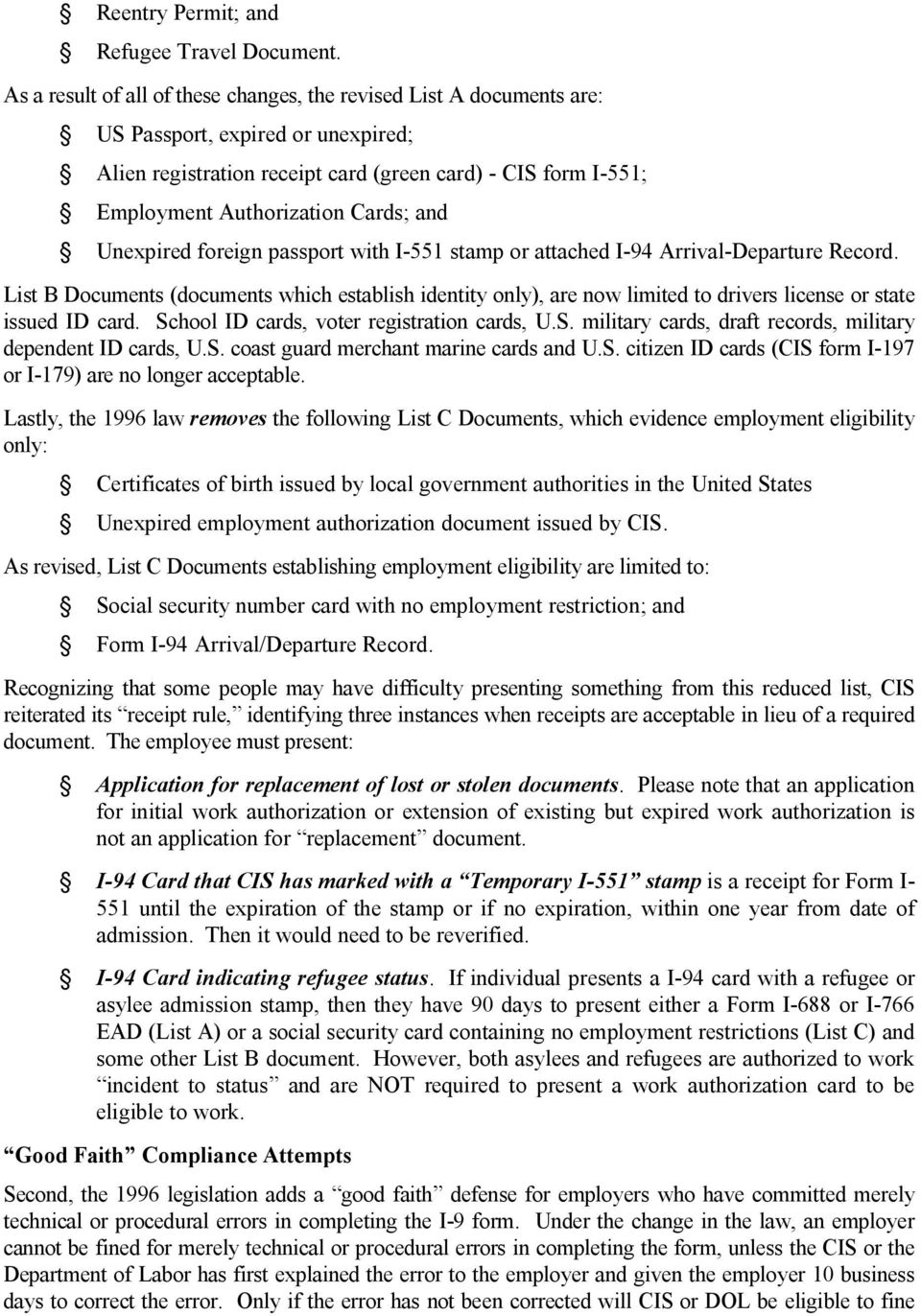 Cards; and Unexpired foreign passport with I-551 stamp or attached I-94 Arrival-Departure Record.