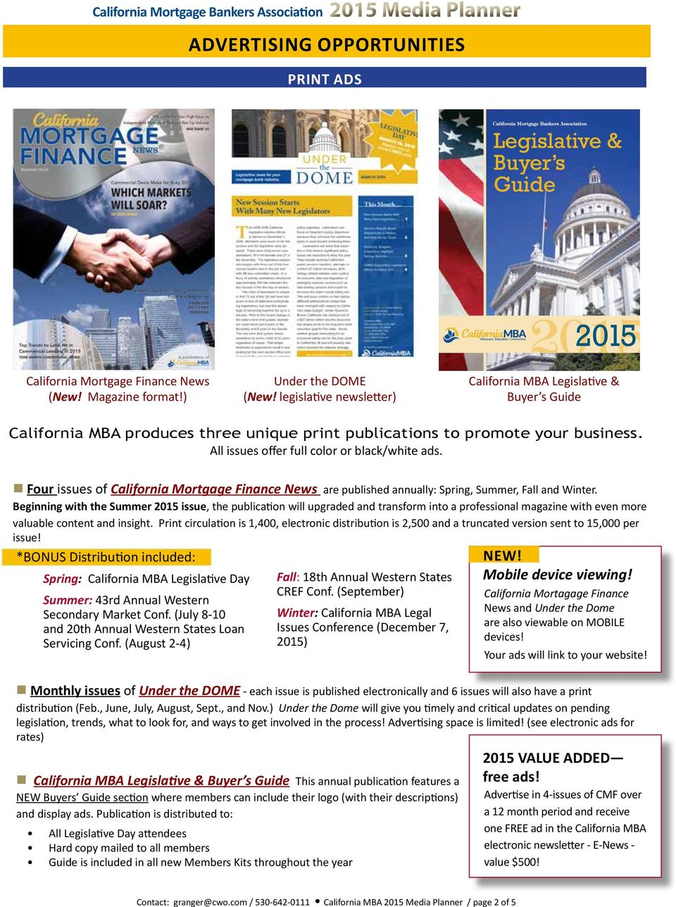 Four issues of California Mortgage Finance News are published annually: Spring, Summer, Fall and Winter.