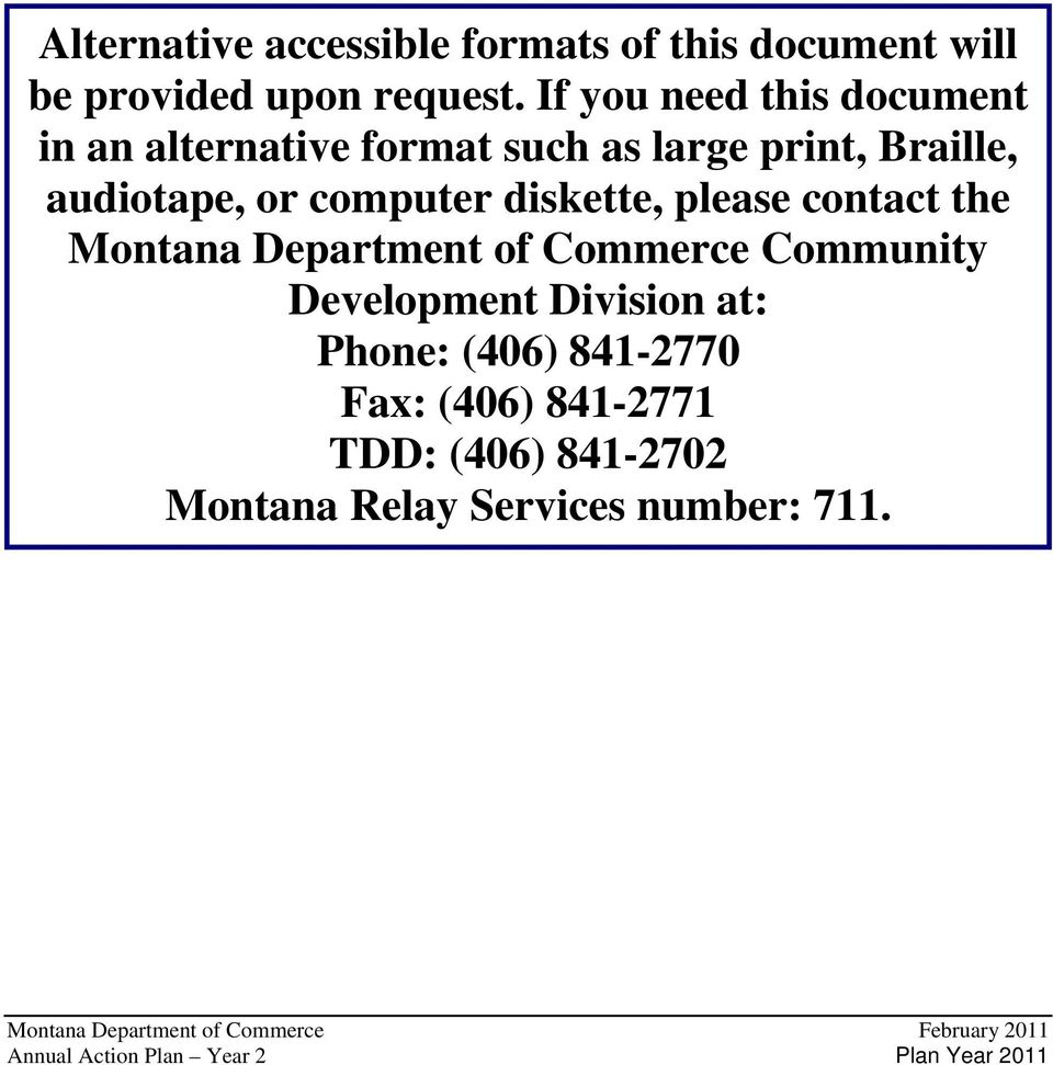 diskette, please contact the Montana Department of Commerce Community Development Division at: Phone: