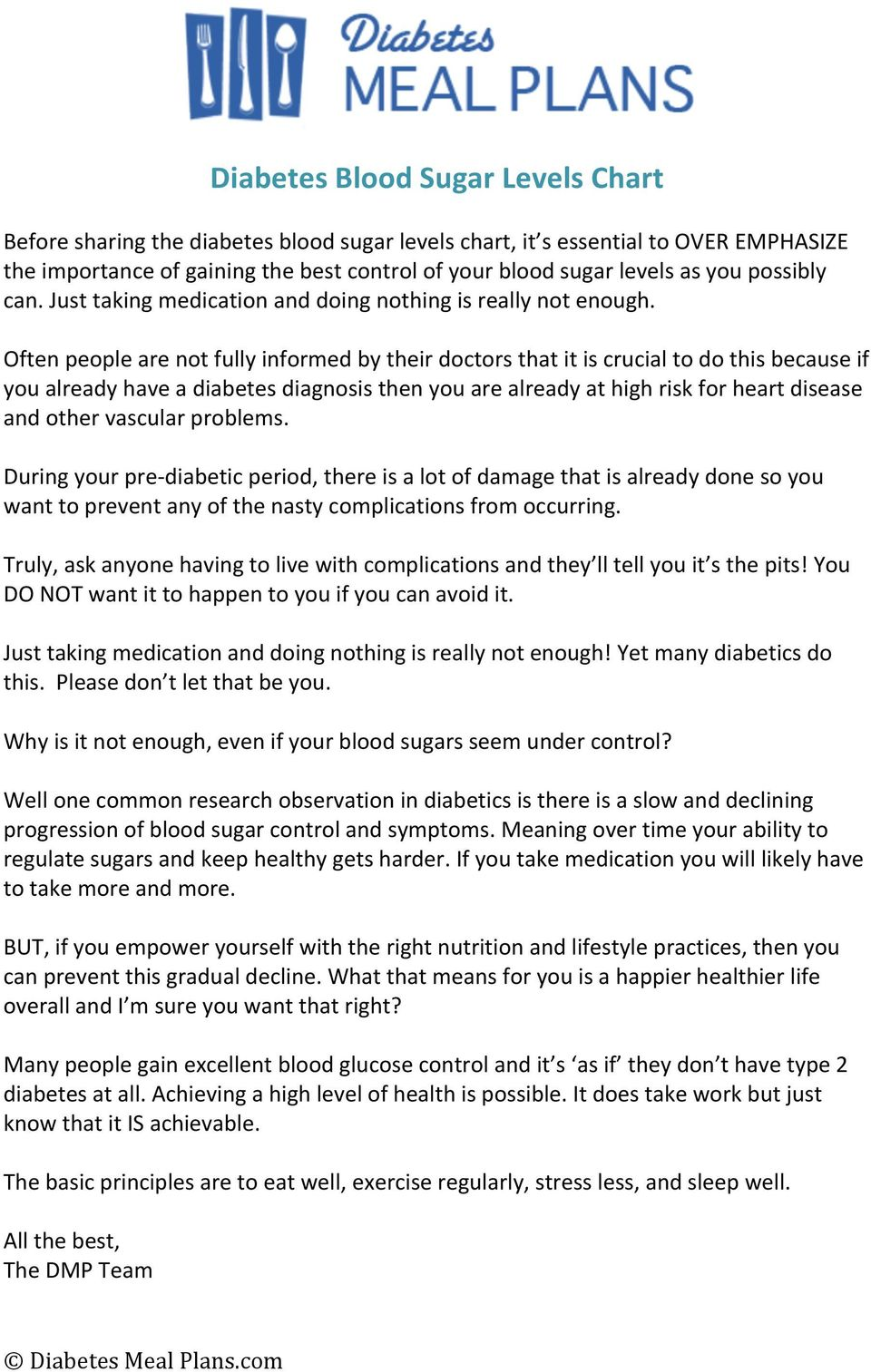 Often people are not fully informed by their doctors that it is crucial to do this because if you already have a diabetes diagnosis then you are already at high risk for heart disease and other