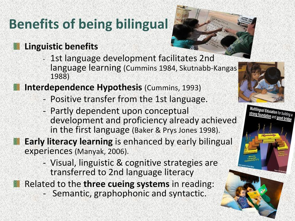 an bilingual education benefits individuals The ability to speak more than one language is more than just a social advantage it improves cognitive skills and fights certain mental diseases while children have a natural inclination when learning a new language, the benefits it has on adults are astounding.
