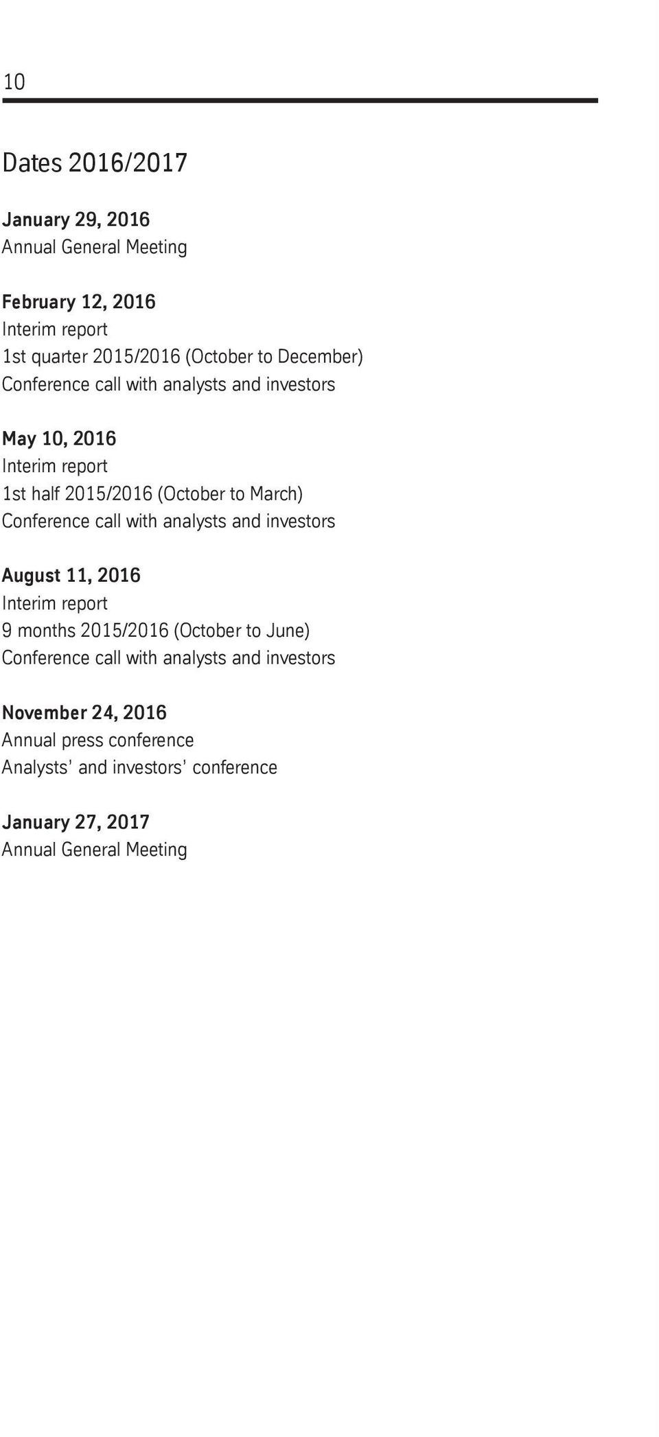 Conference call with analysts and investors August 11, 2016 Interim report 9 months 2015/2016 (October to June) Conference call