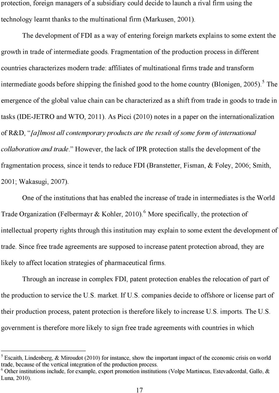 the impact of production offshoring on Essay offshoring from a societal viewpoint and its impact on canada - globalisation is a growing phenomenon that is the result of various developments in the global environment, each of which merits an individual analysis of its social impacts.