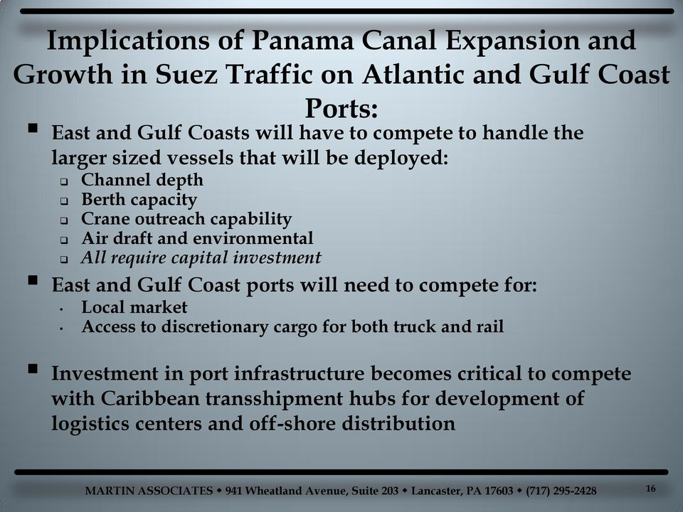 require capital investment East and Gulf Coast ports will need to compete for: Local market Access to discretionary cargo for both truck and rail