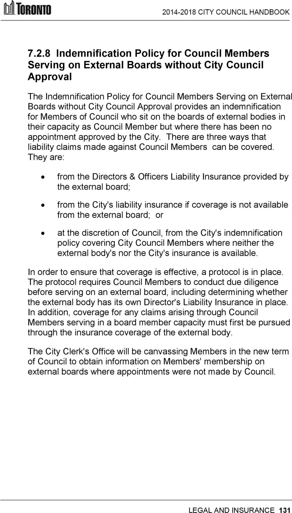 the City. There are three ways that liability claims made against Council Members can be covered.