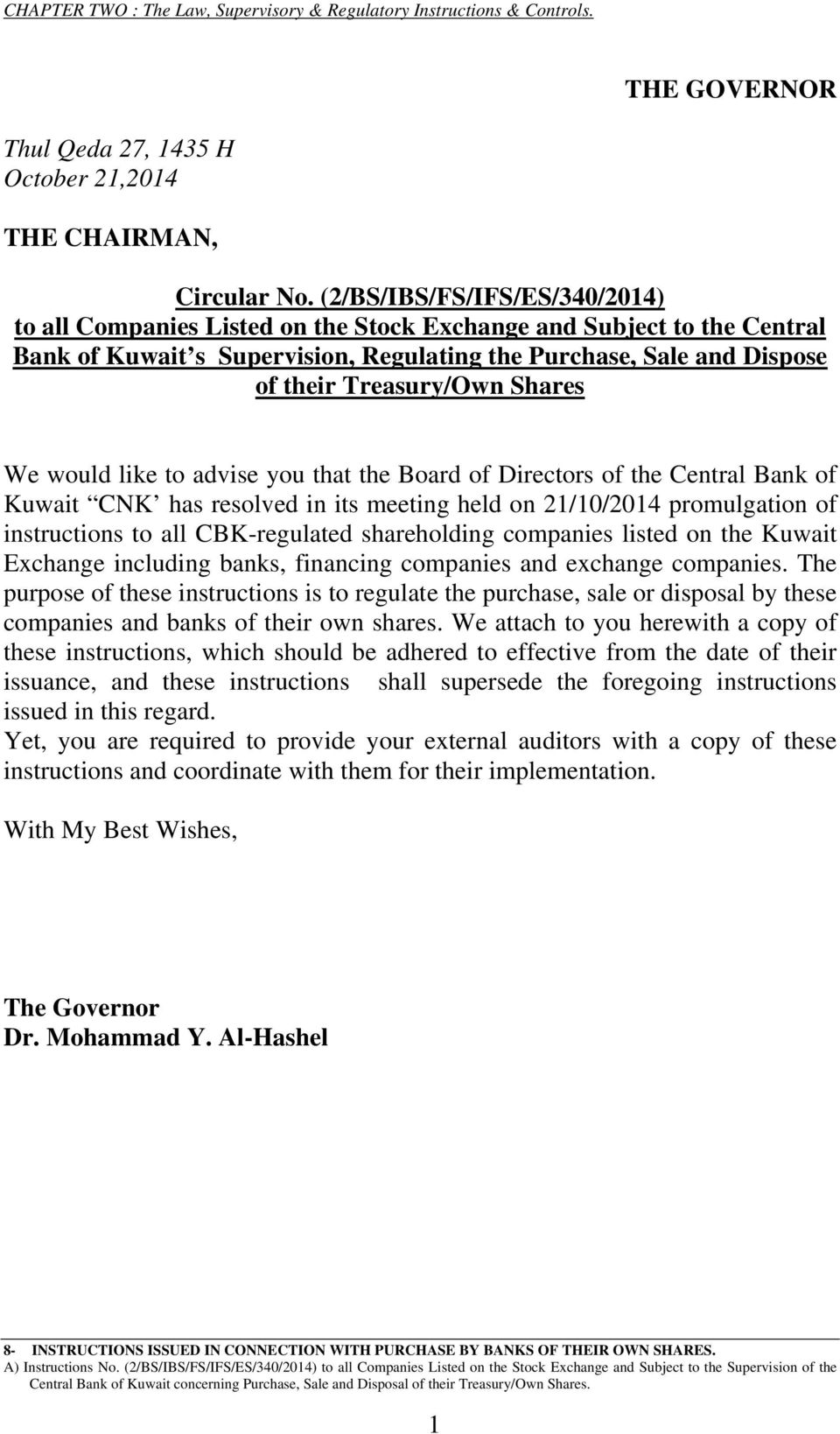Shares We would like to advise you that the Board of Directors of the Central Bank of Kuwait CNK has resolved in its meeting held on 21/10/2014 promulgation of instructions to all CBK-regulated
