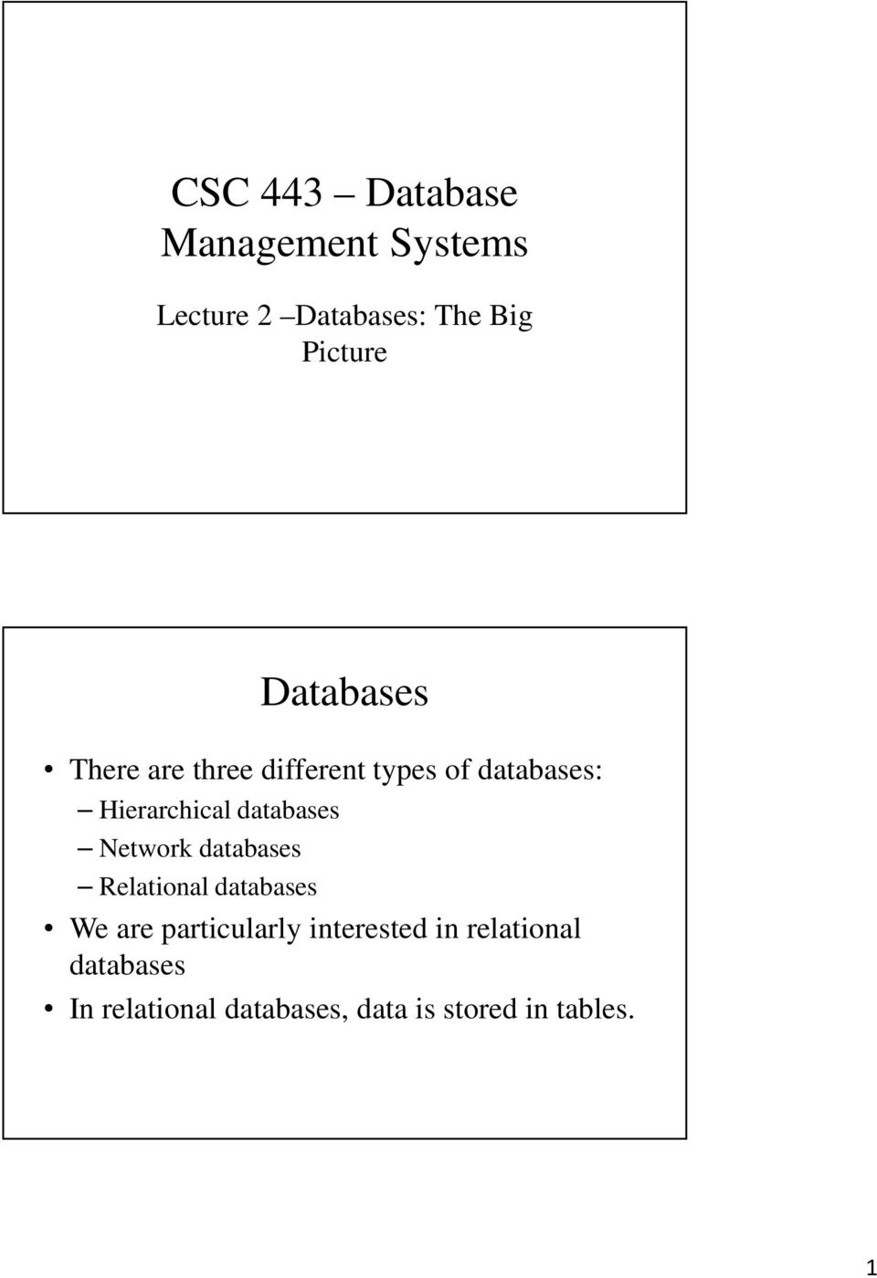 databases Network databases Relational databases We are particularly
