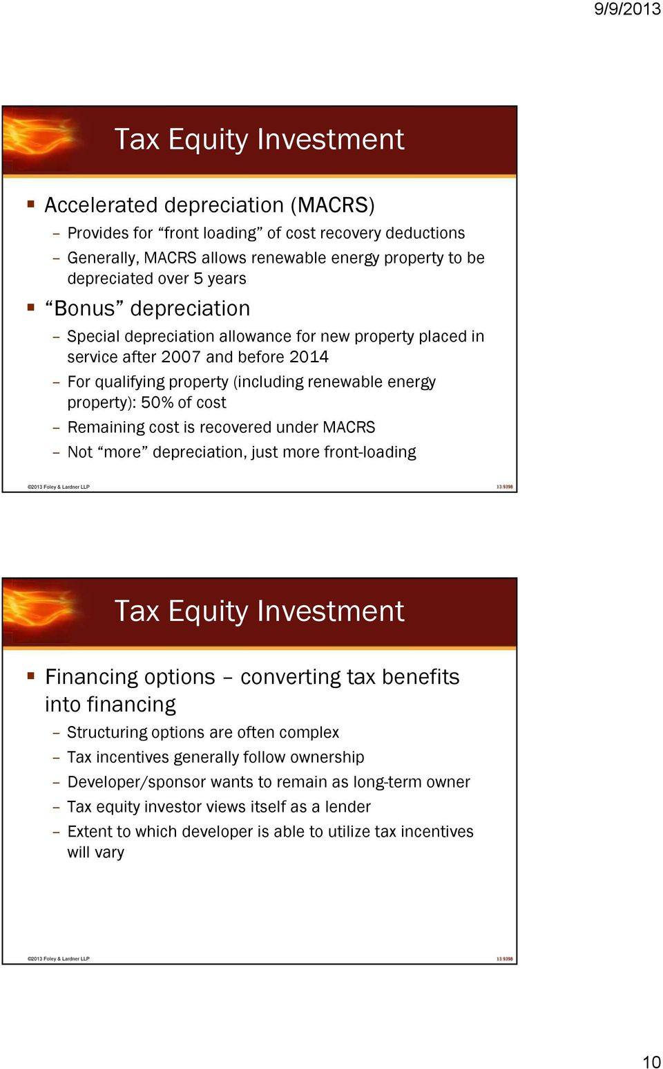 recovered under MACRS Not more depreciation, just more front-loading Tax Equity Investment Financing options converting tax benefits into financing Structuring options are often complex Tax
