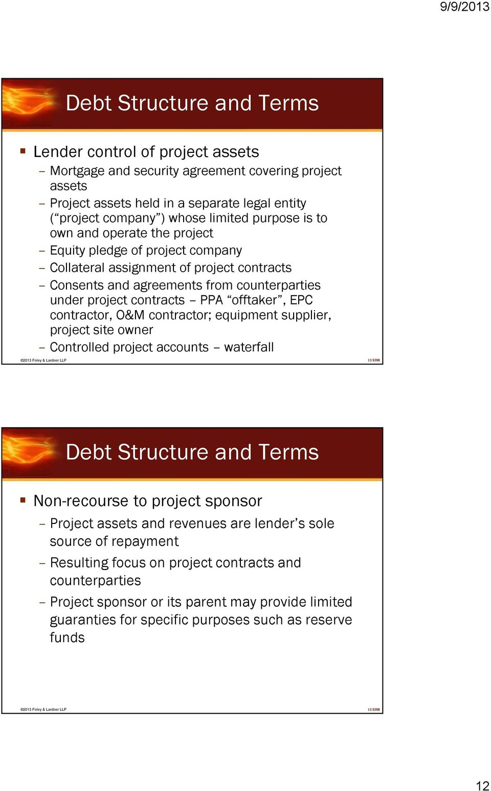 offtaker, EPC contractor, O&M contractor; equipment supplier, project site owner Controlled project accounts waterfall Debt Structure and Terms Non-recourse to project sponsor Project assets and