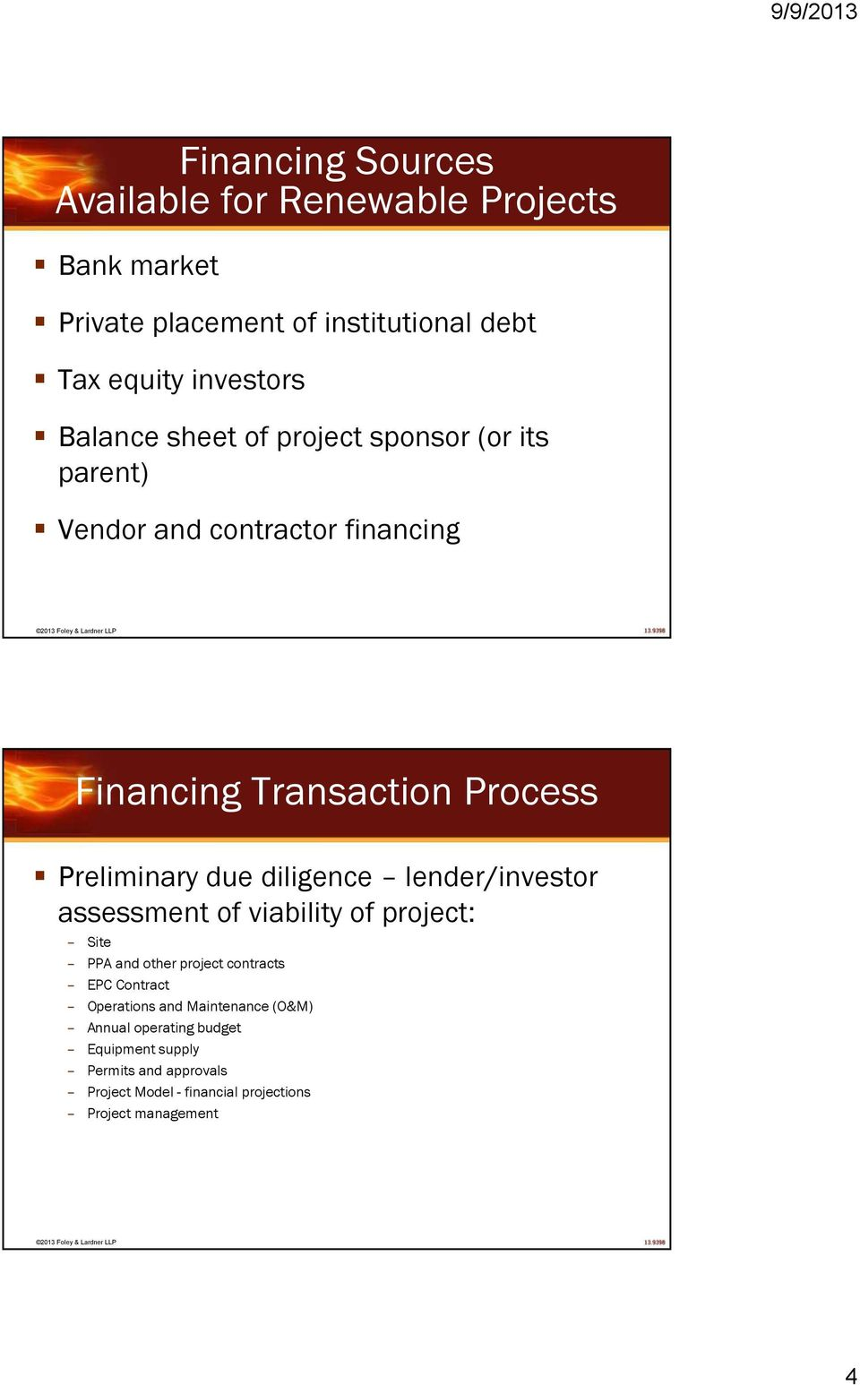 diligence lender/investor assessment of viability of project: Site PPA and other project contracts EPC Contract Operations and