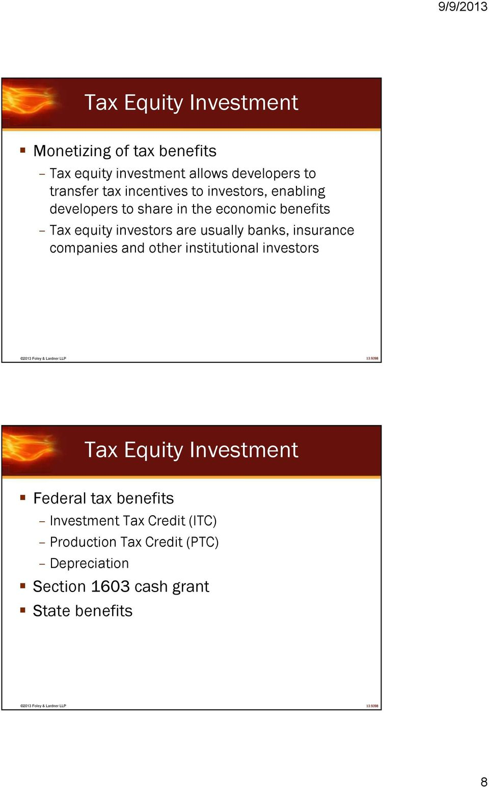 usually banks, insurance companies and other institutional investors Tax Equity Investment Federal tax