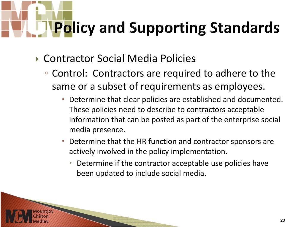 These policies need to describe to contractors acceptable information that can be posted as part of the enterprise social media