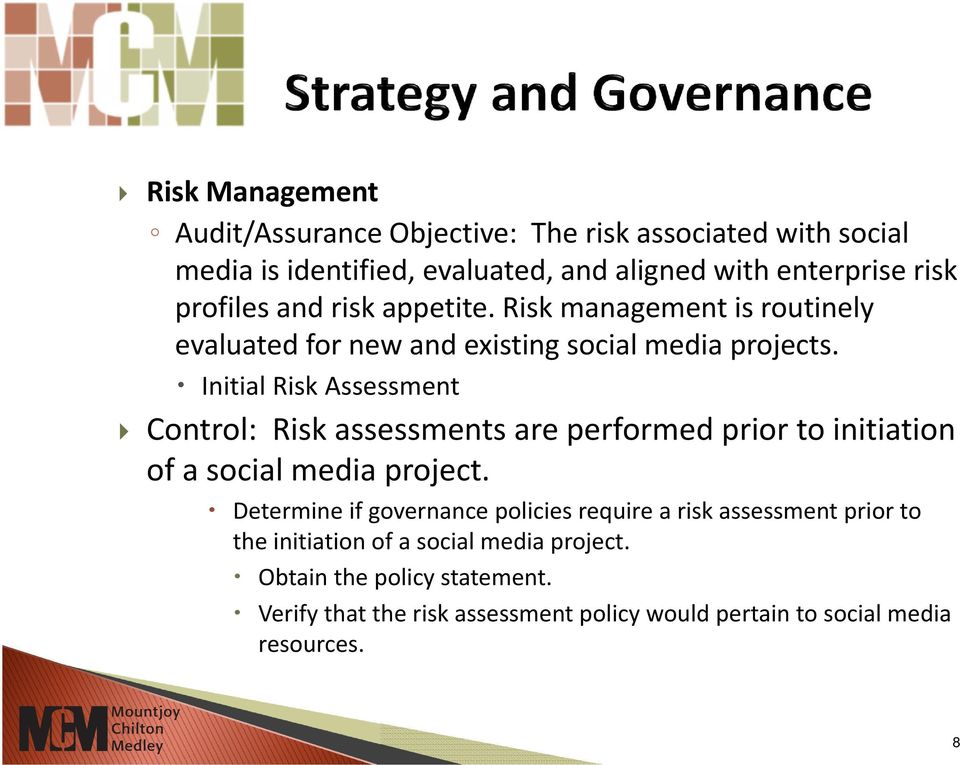 Initial Risk Assessment Control: Risk assessments are performed prior to initiation of a social media project.
