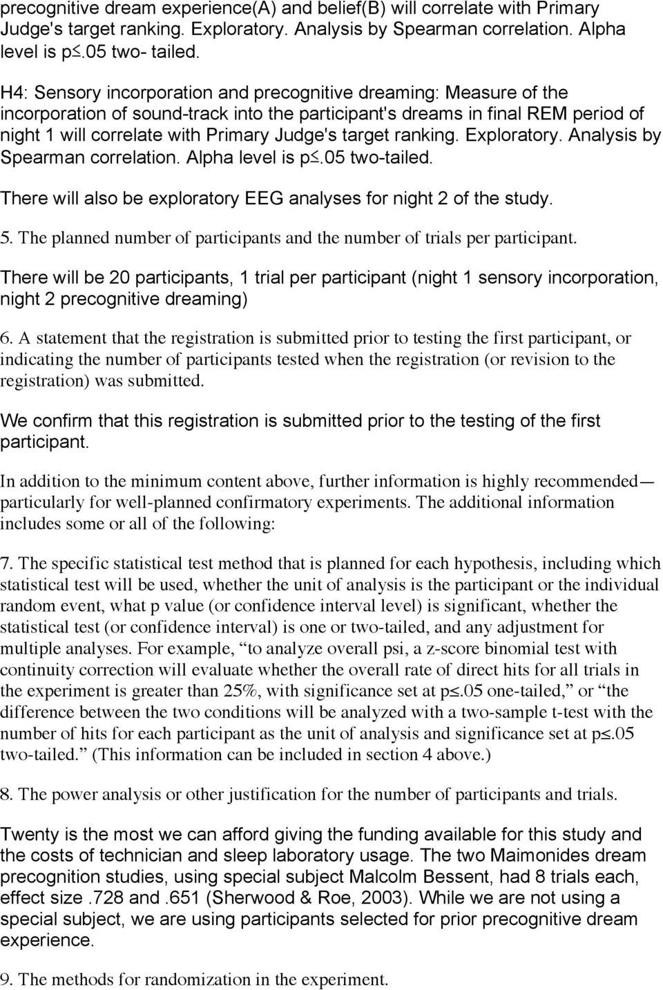target ranking. Exploratory. Analysis by Spearman correlation. Alpha level is p.05 two-tailed. There will also be exploratory EEG analyses for night 2 of the study. 5.