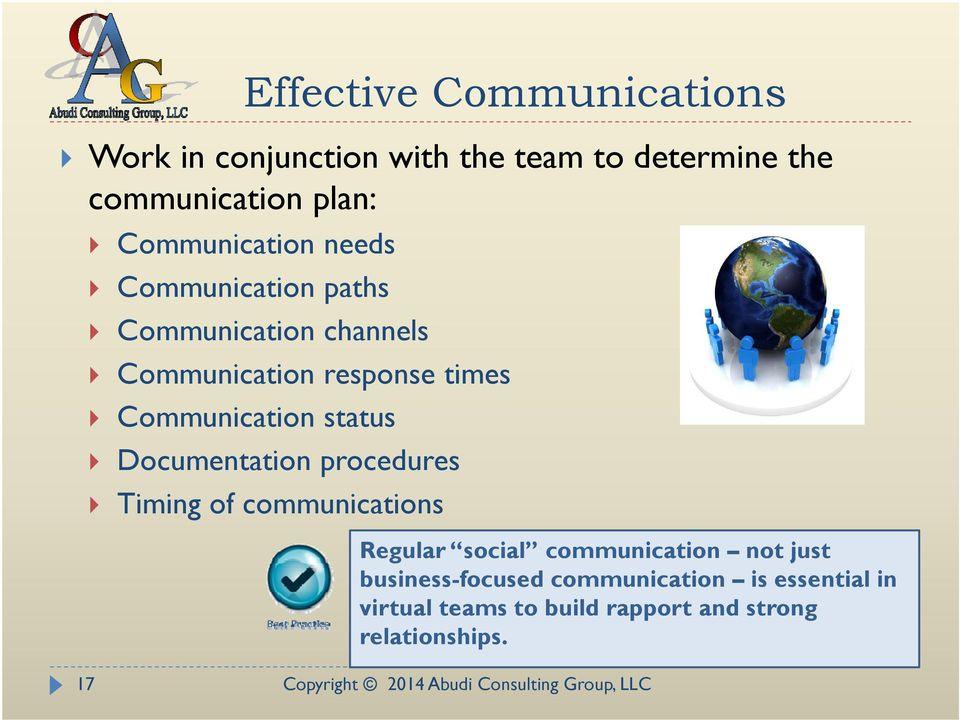 Communication status Documentation procedures Timing of communications Regular social communication