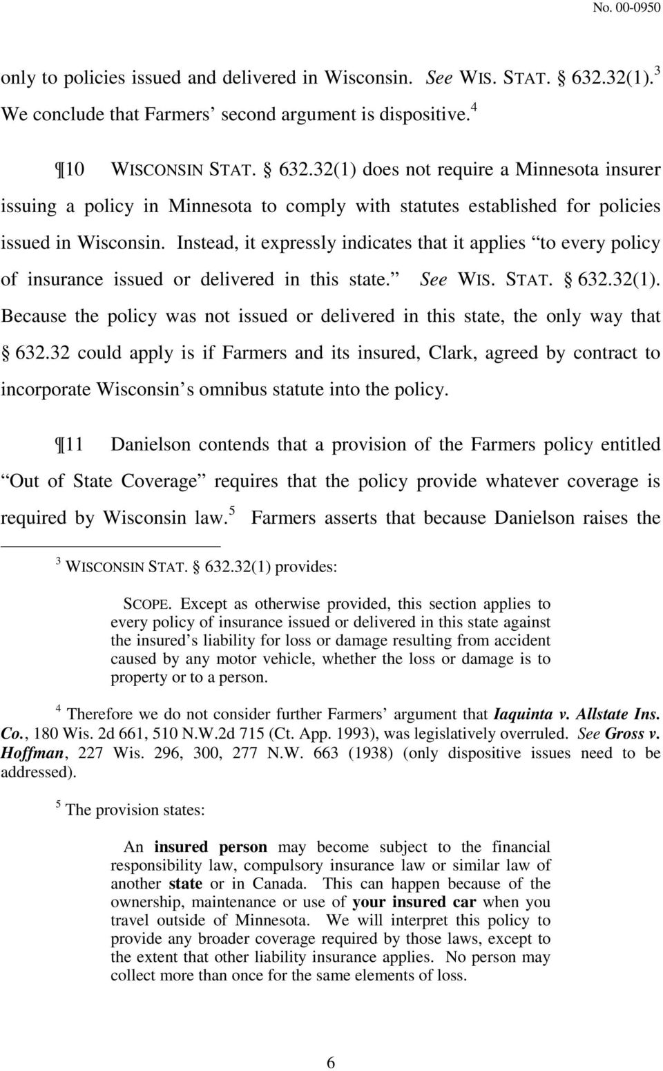 32(1) does not require a Minnesota insurer issuing a policy in Minnesota to comply with statutes established for policies issued in Wisconsin.
