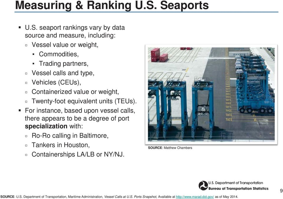 Vehicles (CEUs), Containerized value or weight, Twenty-foot equivalent units (TEUs).