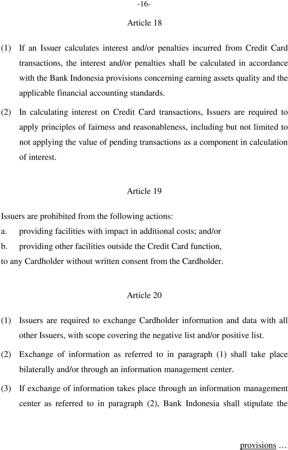 (2) In calculating interest on Credit Card transactions, Issuers are required to apply principles of fairness and reasonableness, including but not limited to not applying the value of pending